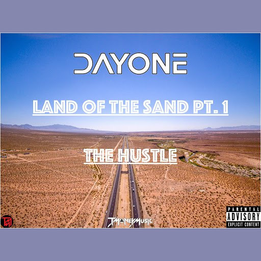 Day One альбом Land of the Sand, Pt. 1 (The Hustle)