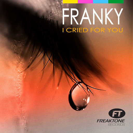 Franky альбом I Cried for You (Remixes)