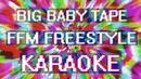 Big Baby Tape - FFM Freestyle (Караоке )