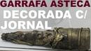 GARRAFA ASTECA DECORADA COM JORNAL