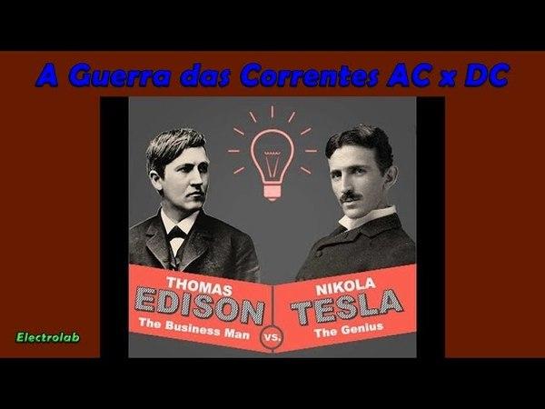 Guerra das Correntes! Nikola Tesla x Thomas Edison!