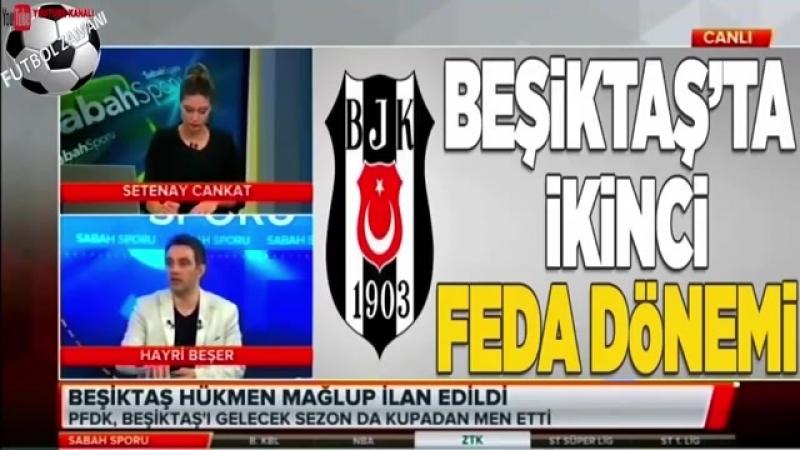 PFDKnın Beşiktaşa Verdiği Cezalar ve Burak Yılmaz Transferi yorumları