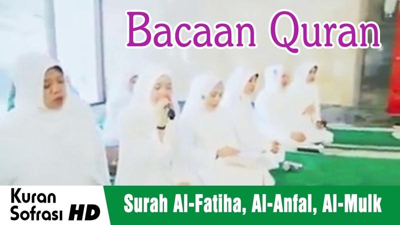 Bacaan Quran Merdu - Surah Al-Fatiha Al-Anfal Al-Mulk