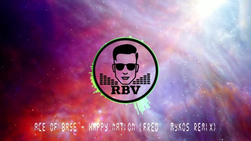 Ace of Base - Happy Nation (Fred Mykos Remix)