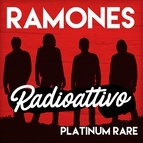 Ramones альбом Radioattivo - Platinum Rare