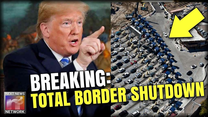 BREAKING: TRUMP JUST THREATENED TOTAL BORDER SHUTDOWN WITH LEATHAL FORCE