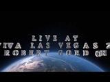 ROBERT GORDON LIVE @ VIVA LAS VEGAS 21 - with Darrel Higham - FULL SET - - (IN - STEREO)