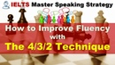 IELTS Speaking - How to Improve Fluency with the 4/3/2 Technique