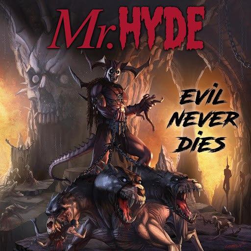 Mr. Hyde альбом Evil Never Dies