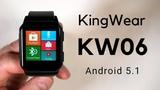 Smart Watch KingWear KW06 - умные часы на Android обзор smartwatch 2018