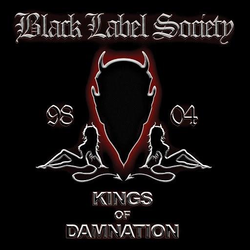Black Label Society альбом Kings Of Damnation (Remastered 2005)