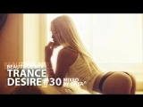 Trance Desire #30 (138 BPM Edition) _ Best of Vocal, Melodic, Balearic Trance _ Mixed by Oxya