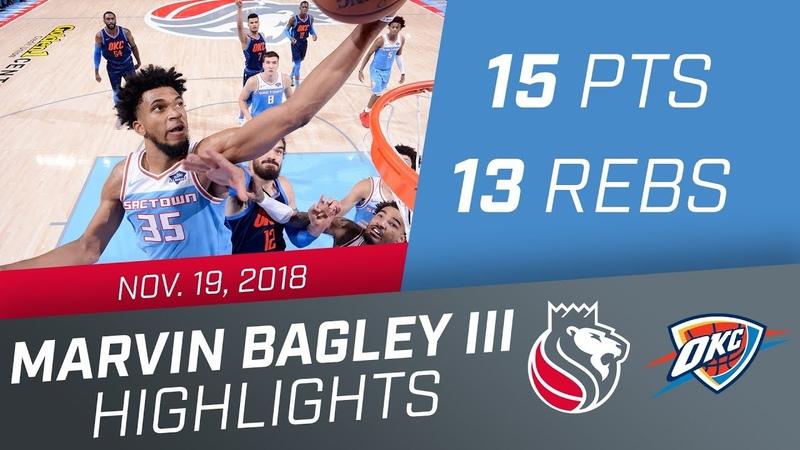 Marvin Bagley III (15 pts, 13 rebs) vs Thunder 11.19.18
