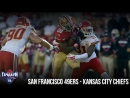 NFL 2018. San Francisco 49ers - Kansas City Chiefs