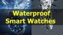 Smart Watches : Top 5 Best Waterproof Smart Watches 2018