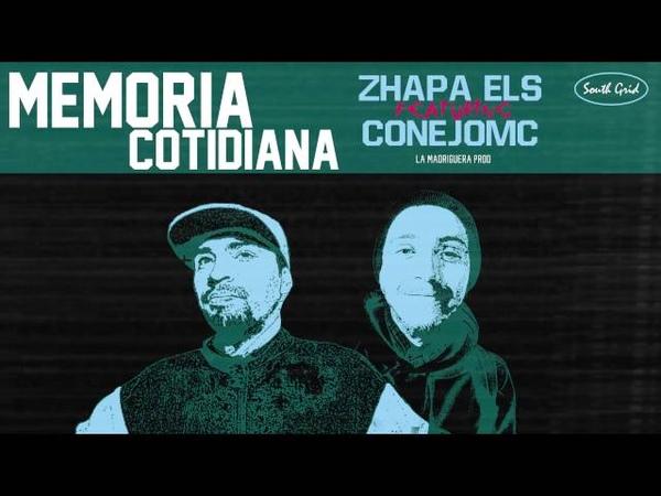 Memoria Cotidiana - ZhapaEls Conejo Mc