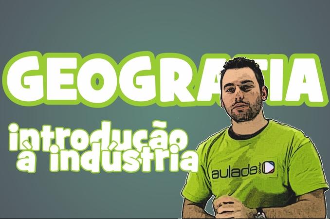 Geografia - Introducao à Industria: Revoluções Industriais