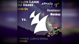 Major Lazer &amp DJ Snake vs. Marnik &amp Lush Simon-Lean On Orion (Neoplanet Mashup)