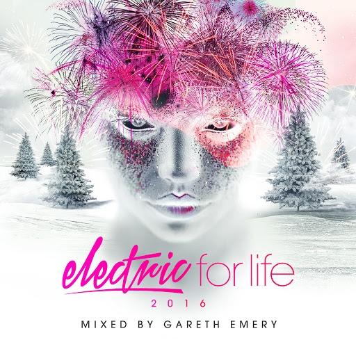 Gareth Emery альбом Electric For Life 2016 (Mixed by Gareth Emery)