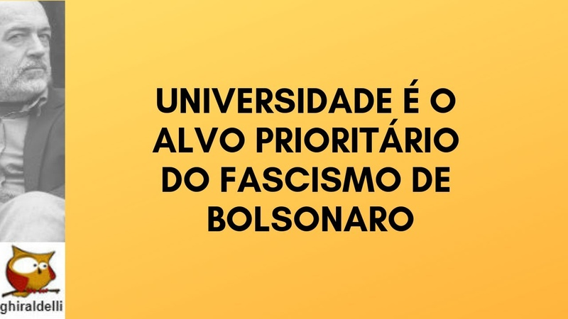 Universidade é alvo prioritário do fascismo de Bolsonaro