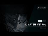 DJ ARTEM WETROV [ tech house ] @ Pioneer DJ TV | Moscow