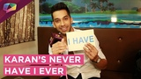 Karan Vohra Plays Never Have I Ever With India Forums | Exclusive