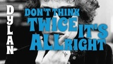 Bob Dylan - Don't Think Twice It's All Right