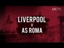 Two cities. Two teams. One massive Champions League tie. Liverpool v AS Roma.