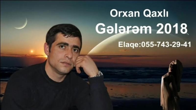 Sevgilim Senin Ucun Olerem 2018 Orxan Qaxli.mp4