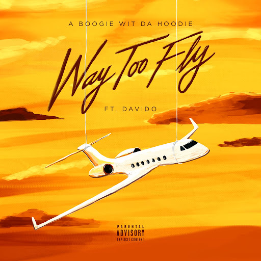 A BOOGIE WIT DA HOODIE альбом Way Too Fly (feat. DaVido)