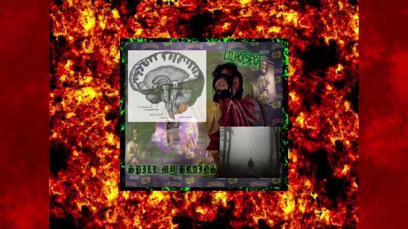 Lil Hotspot - Spill My Brains