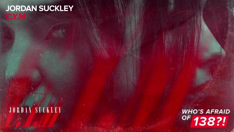 Jordan Suckley - C.Y.M [WAO138?!]
