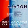 Ajaton (Финляндия), Илья Белоруков & Kari Ikonen