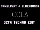 Camelphat Elderbrook - Cola (OCTA Techno Edit)