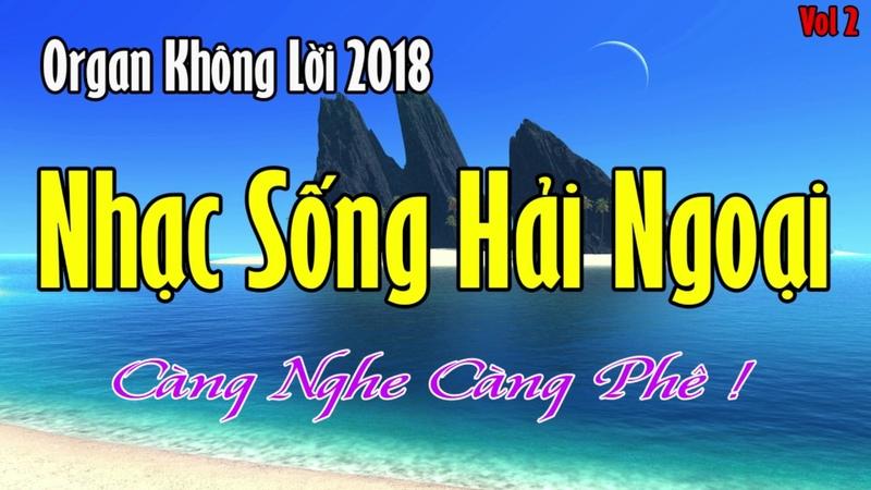 Nhạc Sống Hải Ngoại Không Lời Phần 2 || LK Trữ Tình Nền Nhạc Mới Nhất 2018
