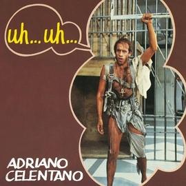 Adriano Celentano альбом Uh...Uh...