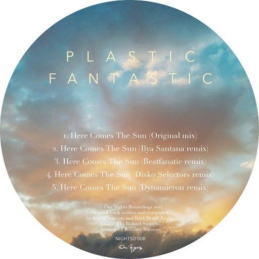 Plastic Fantastic! альбом Here Comes The Sun