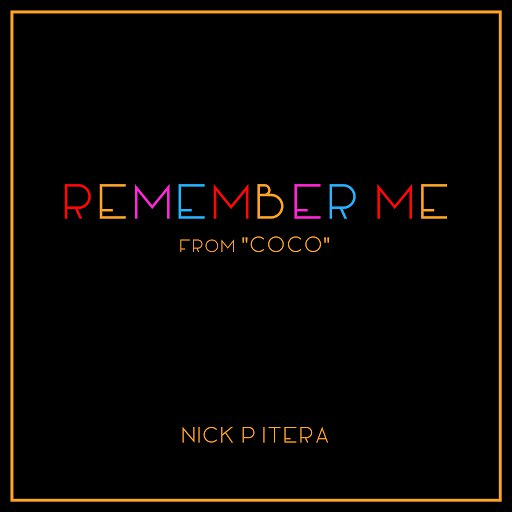 """Nick Pitera альбом Remember Me (From """"Coco"""")"""