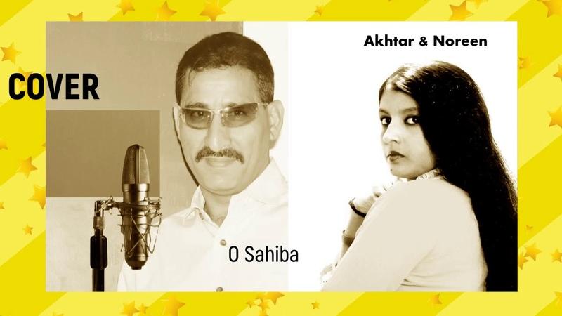 O Sahiba (COVER) Akhtar Noreen