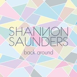 Shannon Saunders альбом Back Around