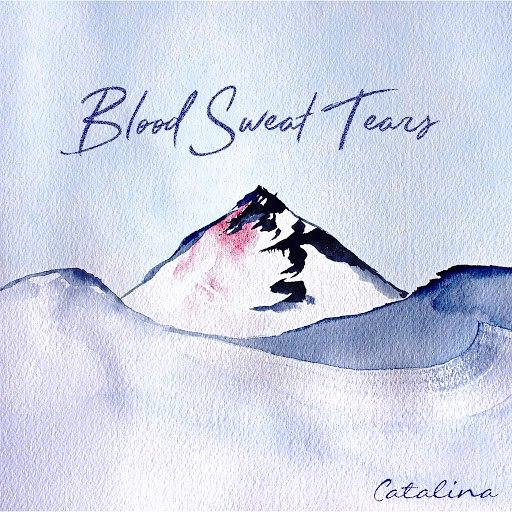 Catalina альбом Blood, Sweat, Tears