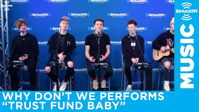 Why Don't We - Trust Fund Baby (Live at SiriusXM)