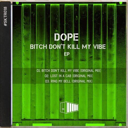 Dope альбом Bitch Don't Kill My Vibe EP