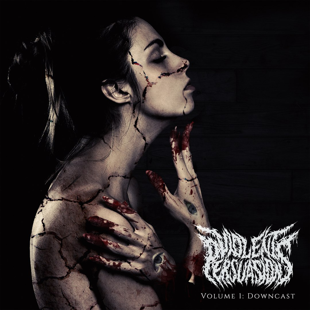 Violent Persuasions - DOWNCAST [EP] (2018)