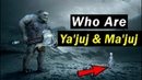 The Story of Ya'juj And Ma'juj (Where are They Now)