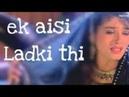 Ek Aisi Ladki Thi Jise Main Pyara Karta Tha Whatsapp Status|Kumar Sanu