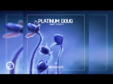 Platinum Doug - Dont Stop It