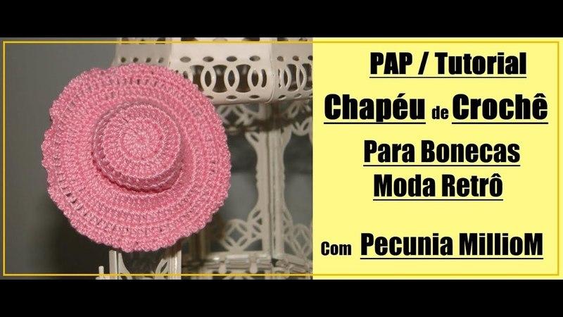 DIY PAP Chapéu de Crochê Para Boneca Barbie - Moda Retrô Com Pecunia MillioM