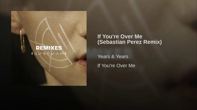 If You're Over Me Sebastian Perez Remix