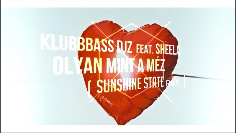 KlubbBass Djz feat. Sheela - Olyan Mint A Méz (Sunshine State Remix) [2k18]